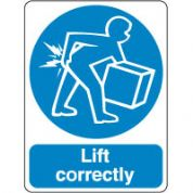 Mandatory Safety Sign - Lift correctly 105